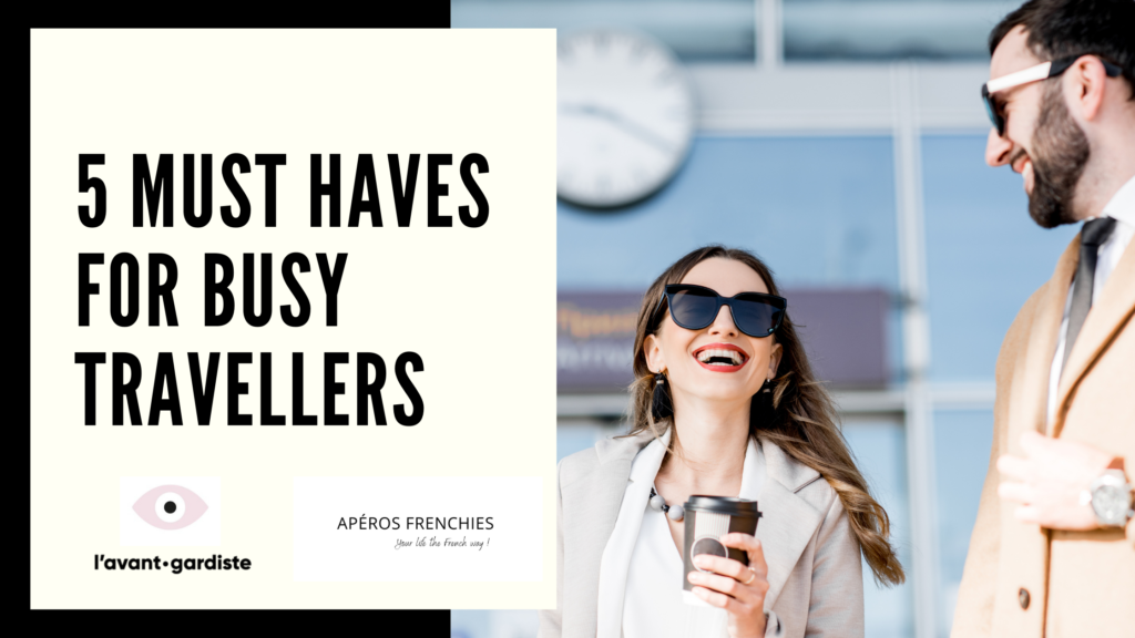 5 must haves for busy travellers